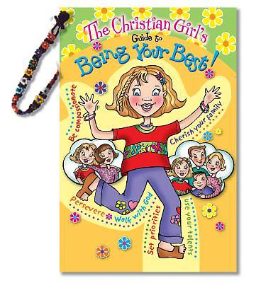 The Christian Girls Guide to Being Your Best