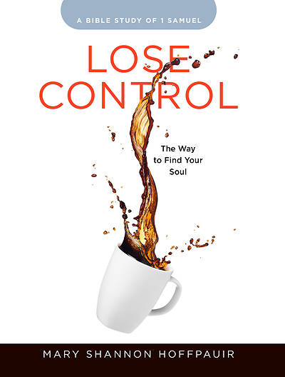 Picture of Lose Control - Women's Bible Study Participant Workbook