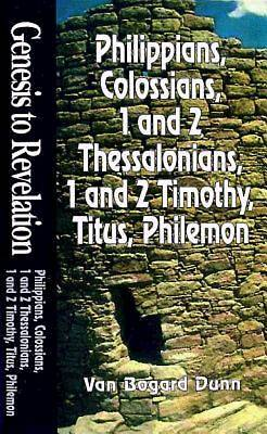 Genesis to Revelation: Philippians, Colossians, 1 and 2 Thessalonians, 1 and 2 Timothy, Titus, Philemon Student Book