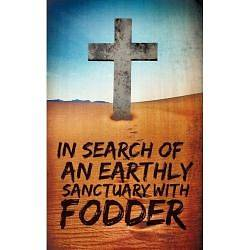 Picture of In Search of an Earthly Sanctuary with Fodder