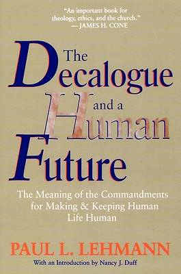 Picture of The Decalogue and a Human Future