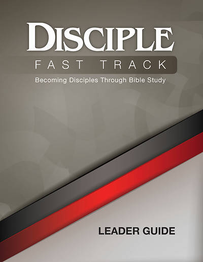 Picture of Disciple Fast Track Becoming Disciples Through Bible Study Leader Guide