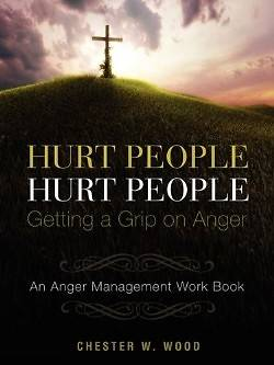 Hurt People Hurt People - Getting a Grip on Anger