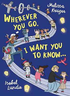 Picture of Wherever You Go, I Want You to Know