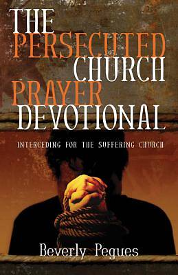 The Persecuted Church Prayer Devotional