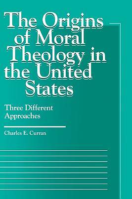 The Origins of Moral Theology in the United States