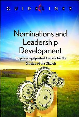 Guidelines for Leading Your Congregation 2013-2016 - Nominations and Leadership Development - Downloadable PDF Edition