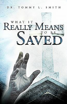 Picture of What It Really Means to Be Saved