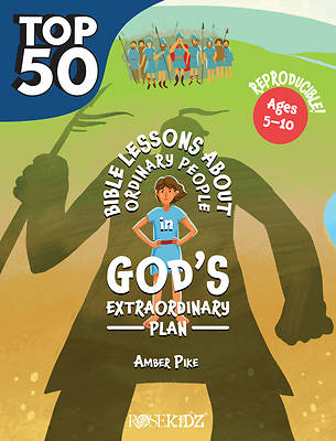 Picture of The Top 50 Bible Lessons about Ordinary People in God's Extraordinary Plan