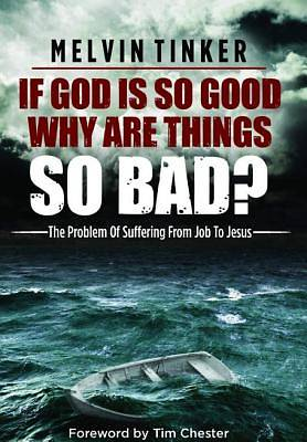 Picture of If God Is So Good, Why Are Things So Bad?