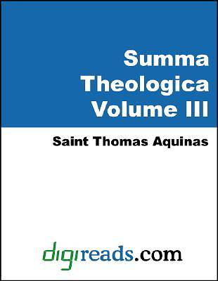 Summa Theologica (The Complete Summary of Theology, Volume III of III) [Adobe Ebook]