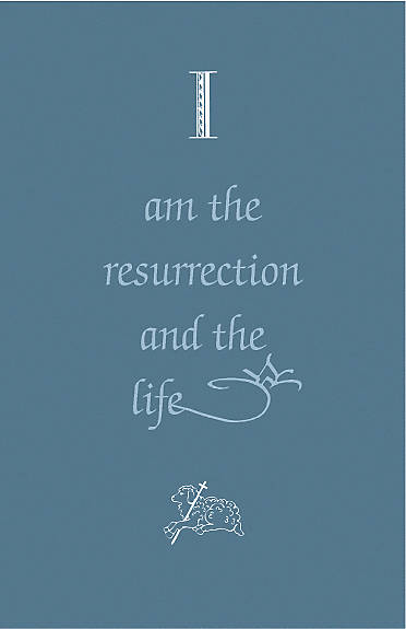 I Am the Resurrection and the Life Funeral Bulletin (Pkg of 100)