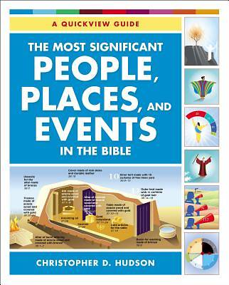 Picture of The Most Significant People, Places, and Events in the Bible