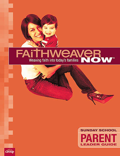 Picture of FaithWeaver NOW Parent Leader Guide Fall 2014