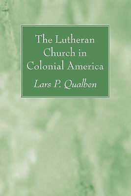 The Lutheran Church in Colonial America