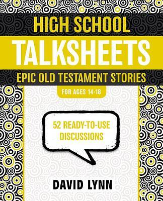 High School Talksheets, Epic Old Testament Stories