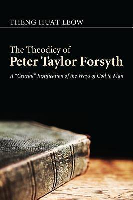 Picture of The Theodicy of Peter Taylor Forsyth