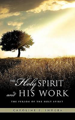 The Holy Spirit and His Work
