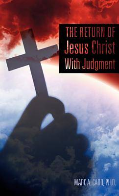 The Return of Jesus Christ with Judgment