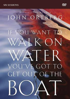 Picture of If You Want to Walk on Water, You've Got to Get Out of the Boat - DVD