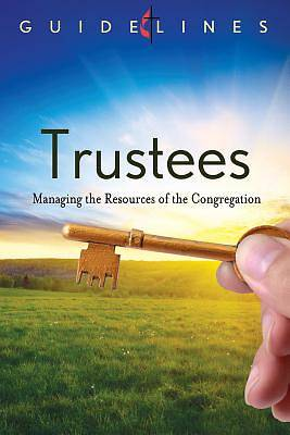 Guidelines for Leading Your Congregation 2013-2016 - Trustees