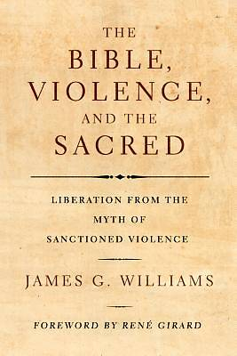 The Bible, Violence, and the Sacred
