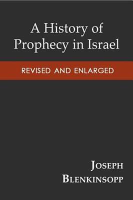 A History of Prophecy in Israel, Revised and Enlarged [ePub Ebook]