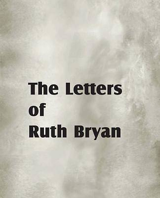 The Letters of Ruth Bryan