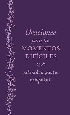 Picture of Oraciones Para Los Momentos Difíciles, Edición Para Mujeres