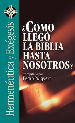 Como Llego la Biblia Hasta Nosotros? = As the Bible Came to Us?