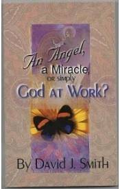 An Angel, a Miracle or Simply God at Work?