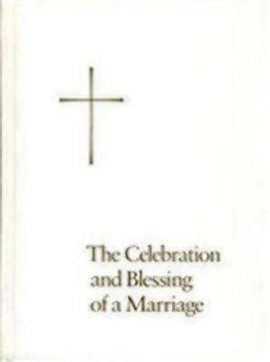 The Celebration and Blessing of a Marriage
