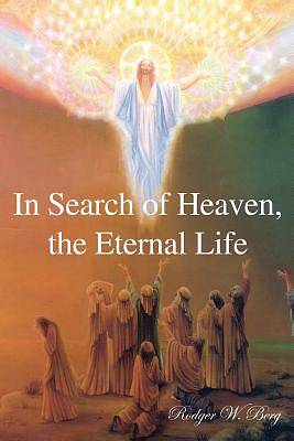 Picture of In Search of Heaven, the Eternal Life