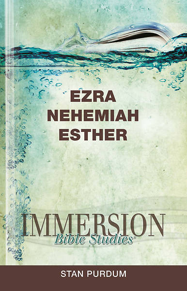 Immersion Bible Studies: Ezra, Nehemiah, Esther