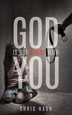Picture of God Is Not Angry with You
