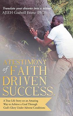A Testimony of Faith Driven Success.