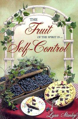 The Fruit of the Spirit Is...Self-Control