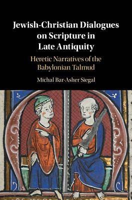 Picture of Jewish-Christian Dialogues on Scripture in Late Antiquity