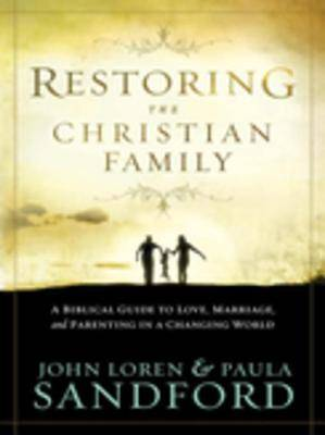 Restoring The Christian Family [ePub Ebook]