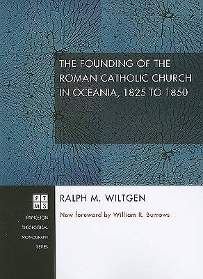 The Founding of the Roman Catholic Church in Oceania, 1825 to 1850
