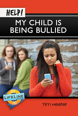 Help! My Child Is Being Bullied