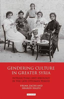 Picture of Gendering Culture in Greater Syria