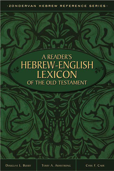 A Readers Hebrew-English Lexicon of the Old Testament