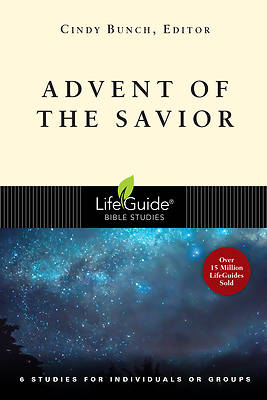 LifeGuide Bible Study-Advent of the Savior