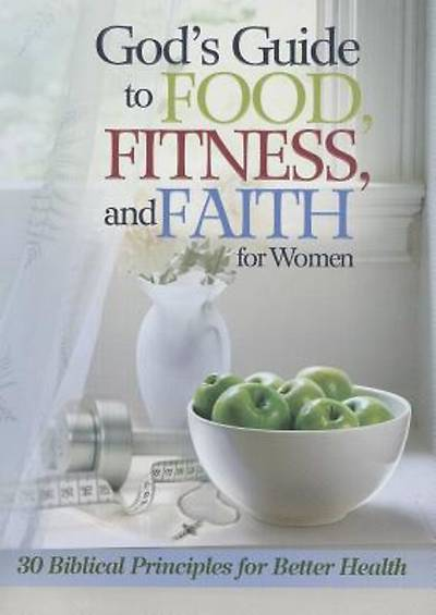 Gods Guide to Food, Fitness and Faith for Women