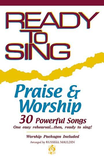 Ready To Sing Praise and Worship Choral Book