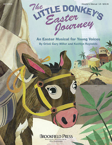The Little Donkeys Easter Journey Directors Manual
