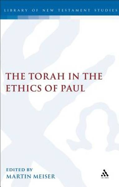 Torah in the Ethics of Paul