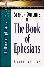 Sermon Outlines on the Book of Ephesians