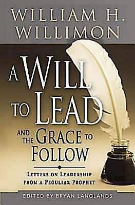 A Will to Lead and the Grace to Follow - eBook [ePub]